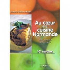 Au coeur de la cuisine normande par Christian Drouin, Béatrice Drouin