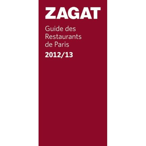 Zagat Guide des Restaurants de Paris 2012/13