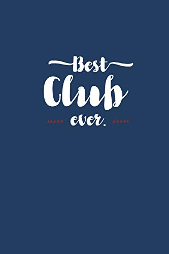 Best Club Ever - Notebook • Journal • Diary: Small but great gift for groups, teams and crews I 120 lined pages for personal notes I Script blue