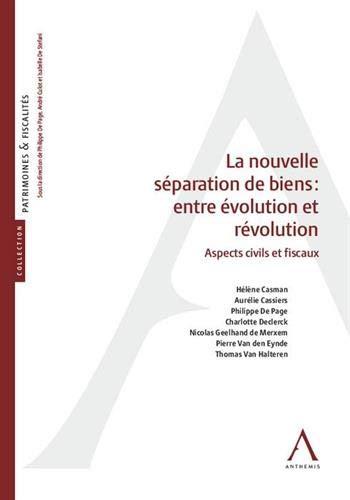 La nouvelle séparation de biens : entre évolution et révolution : Aspects civils et fiscaux