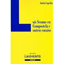 Luís Seoane en Compostela e outros ensaios