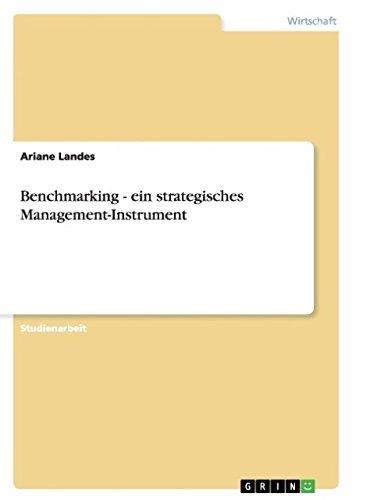 Benchmarking - ein strategisches Management-Instrument