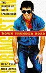 Down Thunder Road: The Making of Bruce Springsteen by Marc Eliot (1993-10-23)