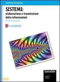Sistemi. Elaborazione e trasmissione delle informazioni. Volume opzionale: Internet e il WWW. Per le Scuole superiori