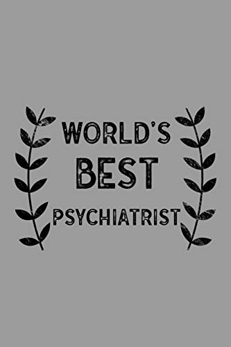 World's Best Psychiatrist: Notebook, Journal or Planner | Size 6 x 9 | 110  Lined Pages | Office Equipment | Great Gift idea for Christmas or Birthday