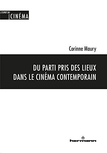 Du parti pris des lieux dans le cinéma contemporain par Corinne Maury