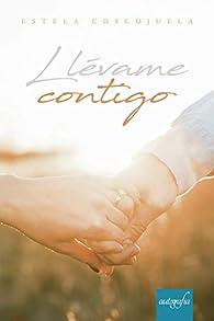 Llévame contigo par Estela Coscojuela