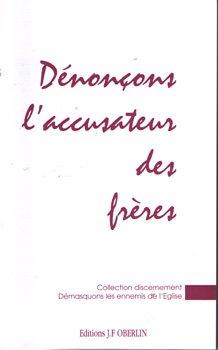 Dénonçons l'accusateur des frères (Collection Discernement)