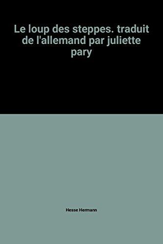 Le loup des steppes. traduit de l'allemand par juliette pary