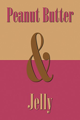 Peanut Butter & Jelly: Journal, notebook, diary (Ampersand Series), 110 pages, college ruled, 6x9 inches