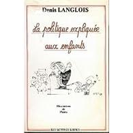 La politique expliquée aux enfants par Denis Langlois
