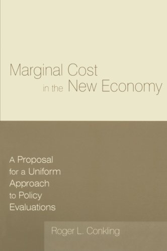 Marginal Cost in the New Economy: A Proposal for a Uniform Approach to Policy Evaluations (Economic Policy)