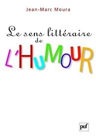 Le sens littéraire de l'humour par Jean-Marc Moura