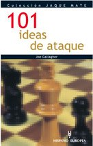 101 ideas de ataque / 101 Attacking Ideas in Chess par Joe Gallagher