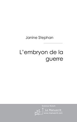 L'embryon de la guerre (FANTASY) par Janine Stephan