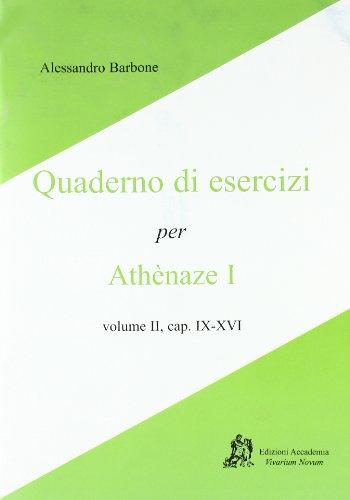 Athenaze I, cap. IX-XVI. Quaderno di esercizi. Per le Scuole superiori