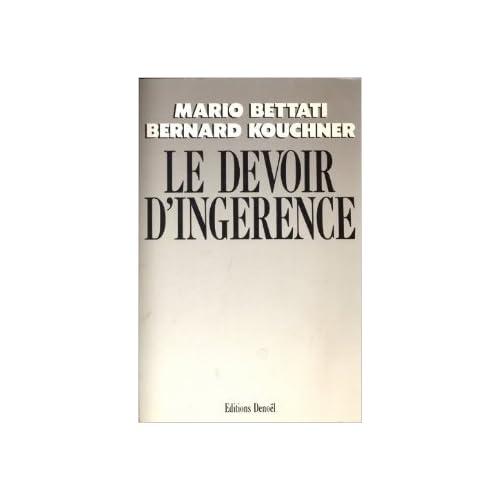 Le Devoir d'ingérence: Peut-on les laisser mourir? de Mario Bettati,Bernard Kouchner ( 26 août 1987 )