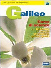 Galileo. Volume A. Per le Scuole superiori