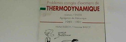 Problèmes corrigés d'examens de thermodynamique: Licence, Ensta, agrégation de mécanique 1989-1991