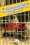 Cría de codornices / Quail Breeding: Pequeños emprendimientos rentables / Small Profitable Enterprises por Maria Laura Martinez