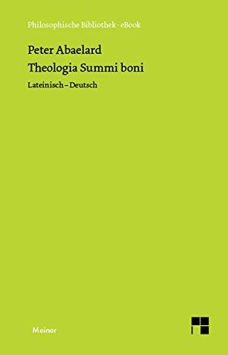 Theologia Summi boni: Abhandlung über die göttliche Einheit und Dreieinigkeit (Tractatus de unitate et trinitate divina) (Philosophische Bibliothek 395) (German Edition)