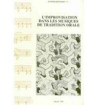L'Improvisation dans les musiques de tradition orale: Ouvrage collectif