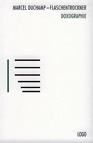 Marcel Duchamp - Flaschentrockner: Doxographie (1997-01-01)