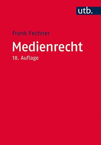 Medienrecht: Lehrbuch Des Gesamten Medienrechts Unter Besonderer Berucksichtigung Von Presse, Rundfunk Und Multimedia (Utb M)