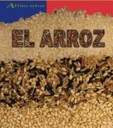 El Arroz/Rice (Alimentos/Food) por Louise Spilsbury