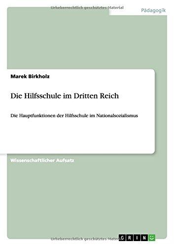 Die Hilfsschule im Dritten Reich: Die Hauptfunktionen der Hilfsschule im Nationalsozialismus