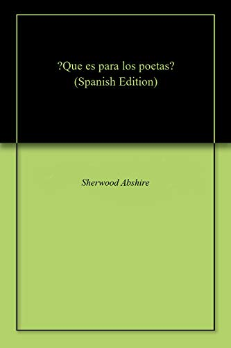 ?Que es para los poetas? por Sherwood Abshire