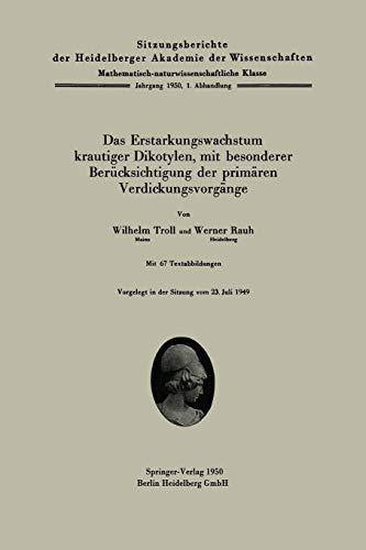 Das Erstarkungswachstum krautiger Dikotylen, mit besonderer Berücksichtigung der primärem Verdickungsvorgänge (Sitzungsberichte der Heidelberger Akademie der Wissenschaften, Band 1)