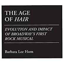 The Age of Hair: Evolution and Impact of Broadway's First Rock Musical