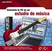 Convierte tu PC en un estudio de música (Ocio Digital) por Vicente J. Ruiz Antón