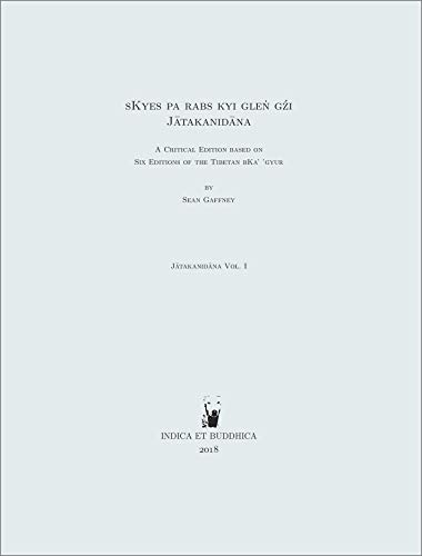 sKyes pa rabs kyi gleṅ gźi (Jātakanidāna): A Critical Edition based on Six Editions of the Tibetan bKa' 'gyur (Indica et Buddhica Jātakanidāna Book 1) (English Edition)