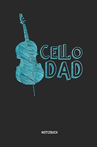Cello Dad Notizbuch: Liniertes Cello Notizbuch & Schreibheft. Tolle Vatertags Geschenk Idee für Cellisten, Cello Musik Liebhaber, Cello Lehrer und Schüler. -