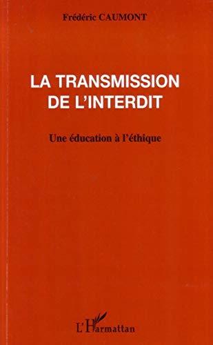 La transmission de l'interdit: Une éducation à l'éthique