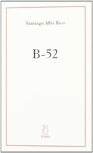 Descargar Libro B-52 Travesura bélica en dos actos (eskene) de Santiago Alba Rico