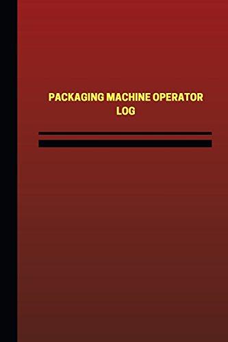 packaging-machine-operator-log-logbook-journal-124-pages-6-x-9-inches-packaging-machine-operator-log