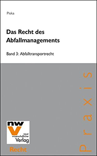 Das Recht des Abfallmanagements: Band 3: Abfalltransportrecht