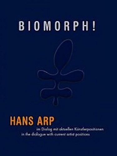 Biomorph: Hans Arp im Dialog mit aktuellen Künstlerpositionen