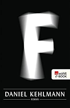 F (German Edition) par [Kehlmann, Daniel]