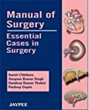 Manual Of Surgery: Essential Cases In Surgery