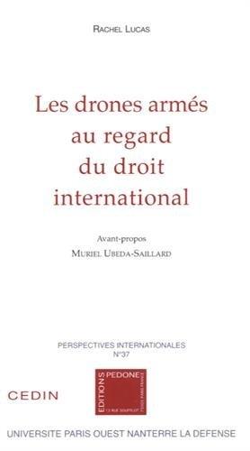 Les drones armés au regard du droit international par Rachel Lucas