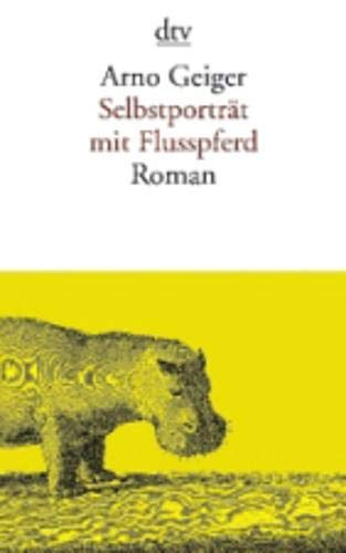 Selbstporträt mit Flusspferd: Roman