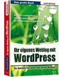 Das grosse Buch. Eigene Weblogs mit WordPress