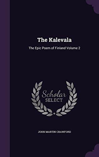 The Kalevala: The Epic Poem of Finland Volume 2 by John Martin Crawford (2016-05-08)