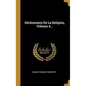 Dictionnaire De La Religion, Volume 4...