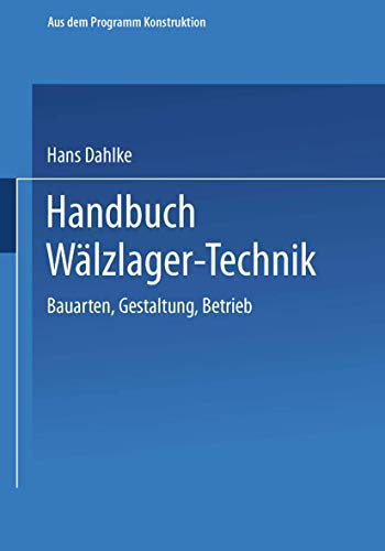 Handbuch Wälzlager-Technik: Bauarten · Gestaltung · Betrieb