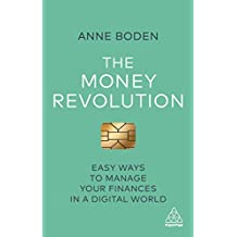 The Money Revolution: Easy Ways to Manage Your Finances in a Digital World